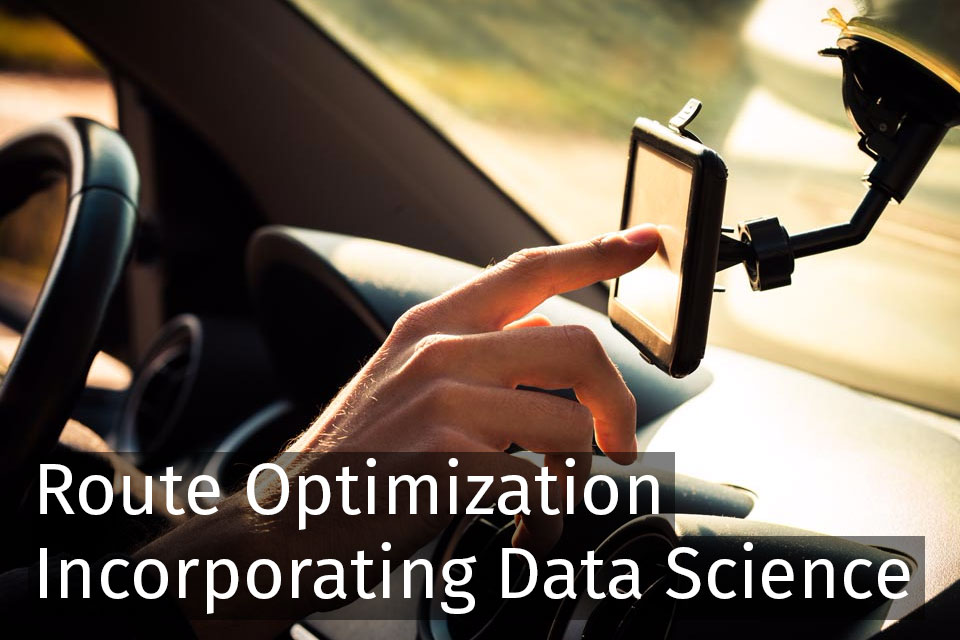 Route Optimization Incorporating Data Science